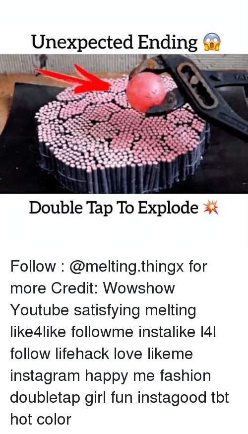 Unexpectable: Unexpected Ending  Double Tap To Explode Follow : @melting.thingx for more Credit: Wowshow Youtube satisfying melting like4like followme instalike l4l follow lifehack love likeme instagram happy me fashion doubletap girl fun instagood tbt hot color