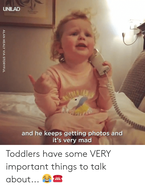 Dank, Mad, and 🤖: UNILAD  and he keeps getting photos and  it's very mad Toddlers have some VERY important things to talk about... 😂☎️