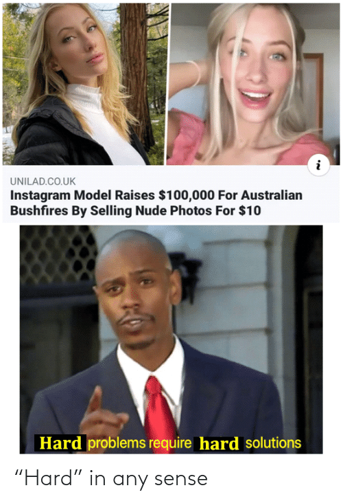 "unilad: UNILAD.CO.UK  Instagram Model Raises $100,000 For Australian  Bushfires By Selling Nude Photos For $10  Hard problems require hard solutions ""Hard"" in any sense"
