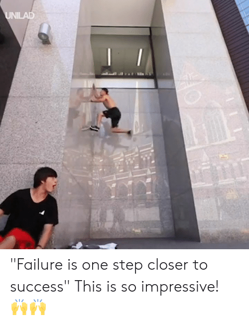 """Dank, Failure, and Success: UNILAD """"Failure is one step closer to success"""" This is so impressive! 🙌🙌"""