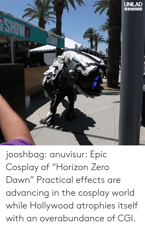 """cgi: UNILAD  GAMING jooshbag: anuvisur: Epic Cosplay of """"Horizon Zero Dawn""""  Practical effects are advancing in the cosplay world while Hollywood atrophies itself with an overabundance of CGI."""