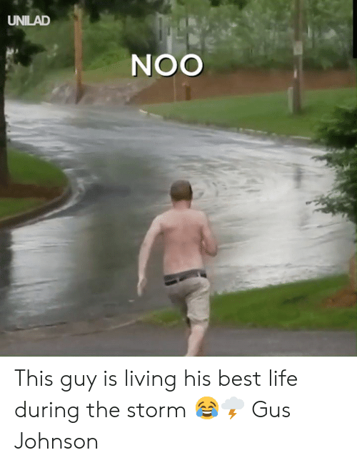Dank, Life, and Best: UNILAD  OON This guy is living his best life during the storm 😂🌩  Gus Johnson