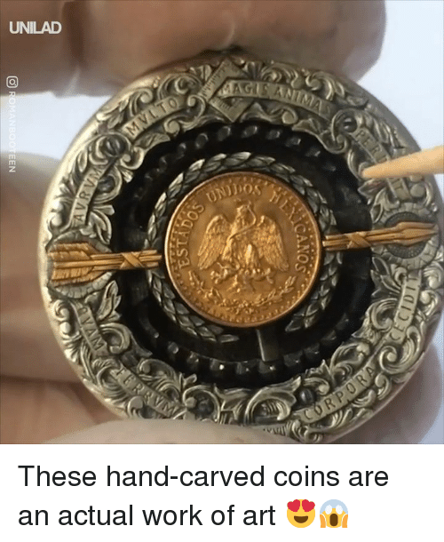 Dank, Work, and 🤖: UNILAD These hand-carved coins are an actual work of art 😍😱