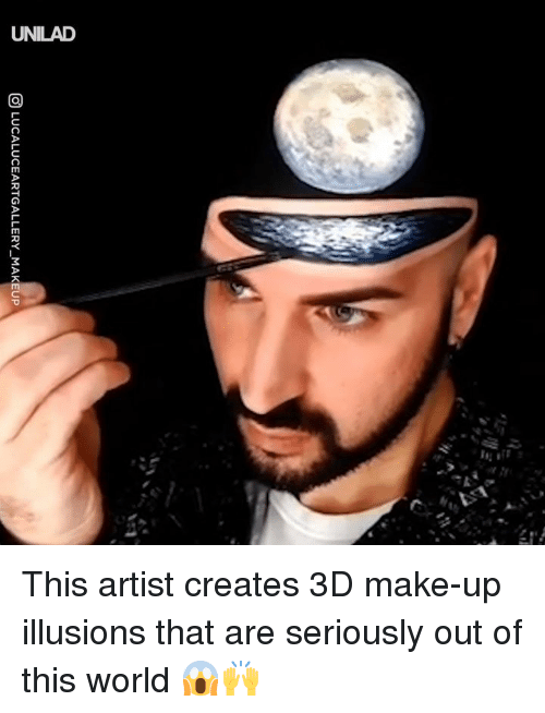 Dank, World, and Artist: UNILAD This artist creates 3D make-up illusions that are seriously out of this world 😱🙌