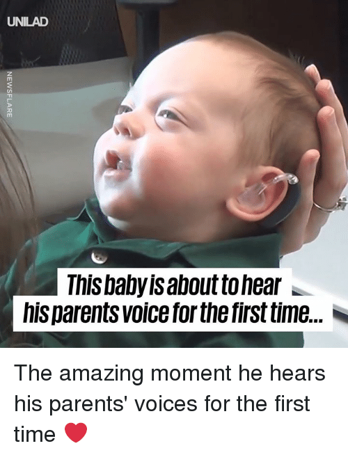 Dank, Parents, and Time: UNILAD  This babyis about to hear  hisparents voice for the first time. The amazing moment he hears his parents' voices for the first time ❤️
