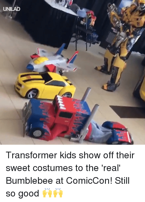 Dank, Good, and Kids: UNILAD Transformer kids show off their sweet costumes to the 'real' Bumblebee at ComicCon! Still so good 🙌🙌