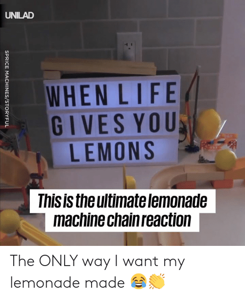 lemons: UNILAD  WHEN LIFE  GIVES YOU  LEMONS  Thisis theultimate lemonade  machine chain reaction The ONLY way I want my lemonade made 😂👏