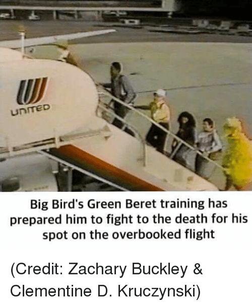 green berets: UnITED  Big Bird's Green Beret training has  prepared him to fight to the death for his  spot on the overbooked flight (Credit: Zachary Buckley & Clementine D. Kruczynski)