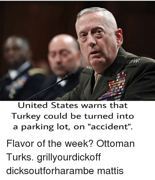 United States Warns That Turkey Could Be Turned Into A Parking Lot