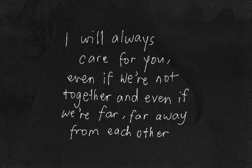 Far Away: unl always  care for yon/  even if we're not  taelher and even if  we ne far , far away  m each other