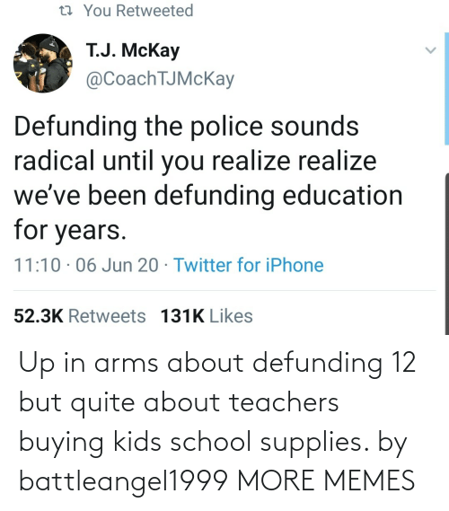teachers: Up in arms about defunding 12 but quite about teachers buying kids school supplies. by battleangel1999 MORE MEMES