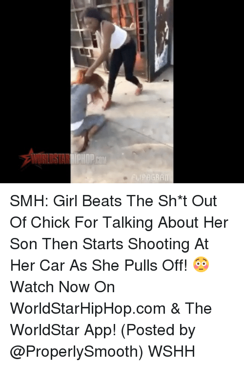 The Worldstar: UPAGRATI! SMH: Girl Beats The Sh*t Out Of Chick For Talking About Her Son Then Starts Shooting At Her Car As She Pulls Off! 😳 Watch Now On WorldStarHipHop.com & The WorldStar App! (Posted by @ProperlySmooth) WSHH