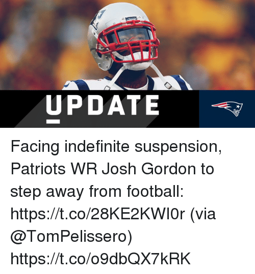 Football, Memes, and Patriotic: UPDATE Facing indefinite suspension, Patriots WR Josh Gordon to step away from football: https://t.co/28KE2KWI0r (via @TomPelissero) https://t.co/o9dbQX7kRK