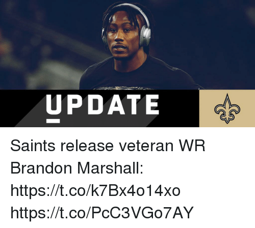 Memes, New Orleans Saints, and Brandon Marshall: UPDATE Saints release veteran WR Brandon Marshall: https://t.co/k7Bx4o14xo https://t.co/PcC3VGo7AY