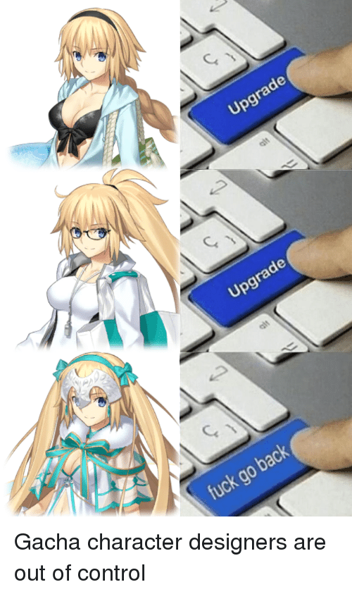 Anime Control And Fuck Upgrade Go Back Gacha Character Designers Are