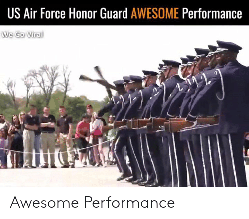 Air Force: US Air Force Honor Guard AWESOME Performance  We Go Viral Awesome Performance