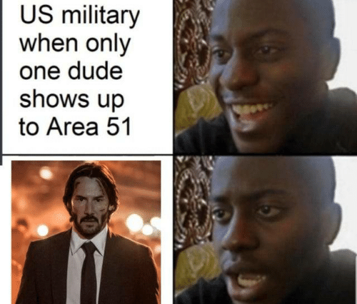 Dude, Military, and Only One: US military  when only  one dude  shows up  to Area 51