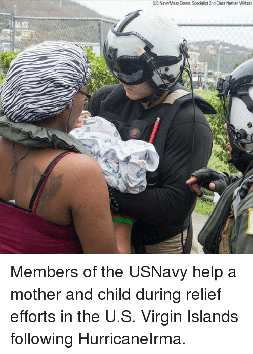 Mothering: (US Navy/Mass Comm. Specialist 2nd Class Nathan Wilkes)  .3 Members of the USNavy help a mother and child during relief efforts in the U.S. Virgin Islands following HurricaneIrma.