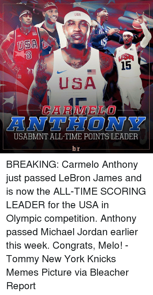 meme pictures: USA  USA  15  EURO  USABMNT ALL TIME POINTS LEADER  br BREAKING: Carmelo Anthony just passed LeBron James and is now the ALL-TIME SCORING LEADER for the USA in Olympic competition. Anthony passed Michael Jordan earlier this week. Congrats, Melo! -Tommy New York Knicks Memes Picture via Bleacher Report