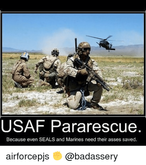 usaf: USAF Pararescue  Because even SEALS and Marines need their asses saved. airforcepjs ✊ @badassery