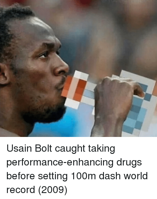 Drugs, Usain Bolt, and Record: Usain Bolt caught taking performance-enhancing drugs before setting 100m dash world record (2009)