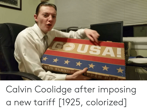 calvin coolidge: USAL Calvin Coolidge after imposing a new tariff [1925, colorized]
