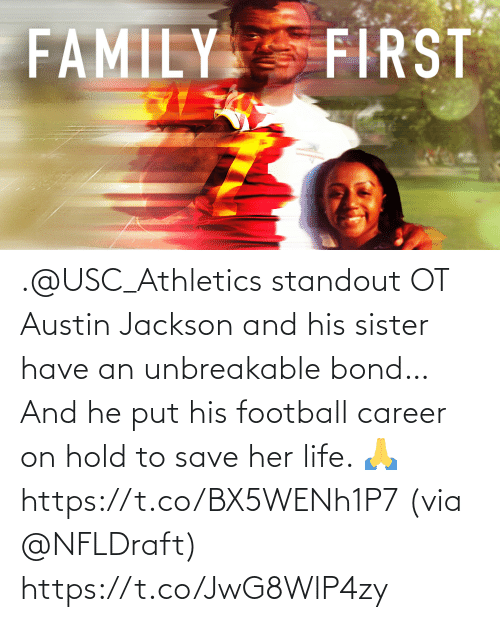 usc athletics: .@USC_Athletics standout OT Austin Jackson and his sister have an unbreakable bond…  And he put his football career on hold to save her life. 🙏 https://t.co/BX5WENh1P7 (via @NFLDraft) https://t.co/JwG8WlP4zy