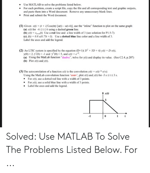 Use MATLAB to Solve the Problems Listed Below for Each Problem