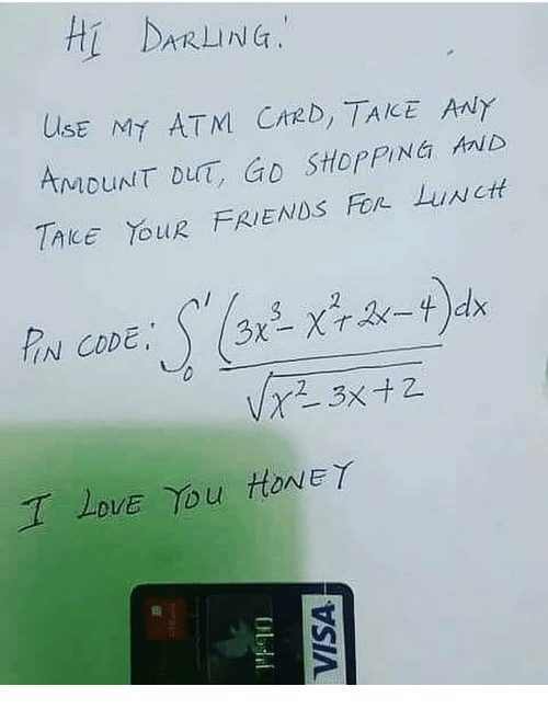 Friends, Love, and Memes: USE My ATM. Creb, TAKE ANY  KMDUNT DUT, GO SHOPPING AND  TAke  AE YouR FRIENDS For Lun  ctt  Love You HoNEY  DVE Tou HONEY
