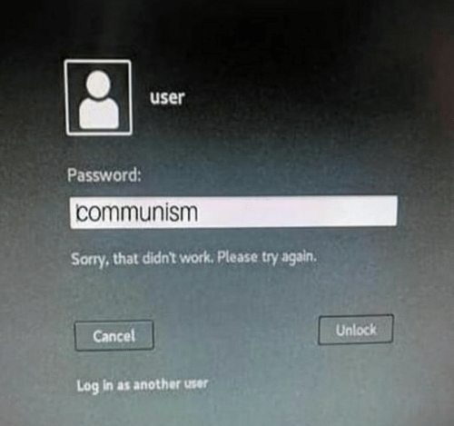 Unlock: user  Password:  communism  Sorry,that didn't work. Please try again  Unlock  Cancel  Log in as another user