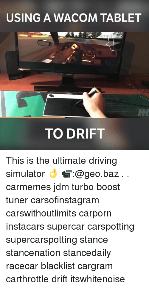 Simulator: USING A WACOM TABLET  IH  TO DRIFT This is the ultimate driving simulator 👌 📹:@geo.baz . . carmemes jdm turbo boost tuner carsofinstagram carswithoutlimits carporn instacars supercar carspotting supercarspotting stance stancenation stancedaily racecar blacklist cargram carthrottle drift itswhitenoise