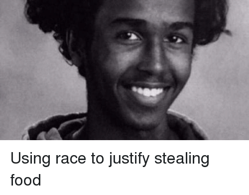 Trashy: Using race to justify stealing food