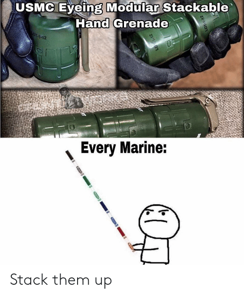 Usmc, Stack, and Marine: USMC Eyeing Modular Stackable  Hand Grenade  OT-1-12  Every Marine: Stack them up