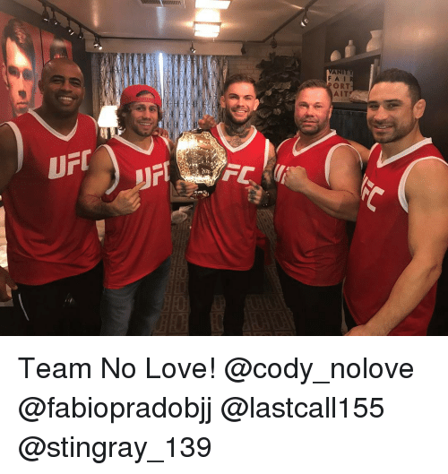 codis: UTI  ORT  AIT Team No Love! @cody_nolove @fabiopradobjj @lastcall155 @stingray_139