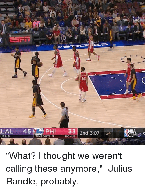 """julius randle: UTS: 5  14  PHI SS 2nd 3:o7 24  TIMEOUTS: 5  BONUS """"What? I thought we weren't calling these anymore,"""" -Julius Randle, probably."""