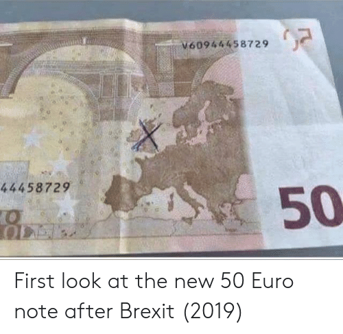 Euro: V60944458729  44458729  50 First look at the new 50 Euro note after Brexit (2019)