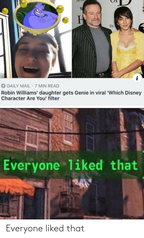 min: VA  Di  O DAILY MAIL 7 MIN READ  Robin Williams' daughter gets Genie in viral 'Which Disney  Character Are You' filter  Everyone liked that Everyone liked that
