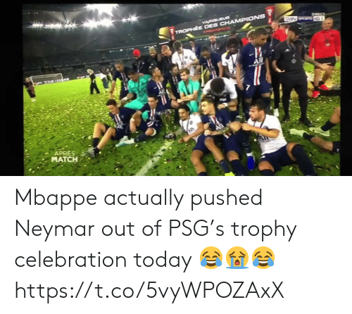 trophy: VACOLEUR  DorN SPORTS HD1  TROPHEE DES CHAMPIONS  -M  All  APRES  MATCH Mbappe actually pushed Neymar out of PSG's trophy celebration today 😂😭😂 https://t.co/5vyWPOZAxX