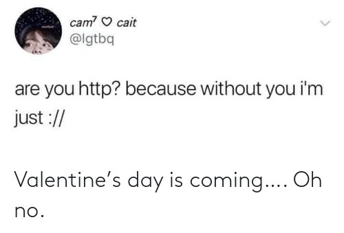 coming: Valentine's day is coming…. Oh no.