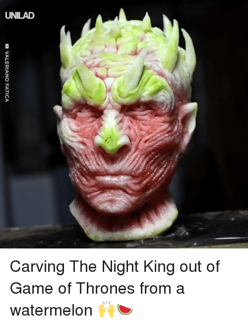 Dank, Game of Thrones, and Game: VALERIANO FATICA Carving The Night King out of Game of Thrones from a watermelon 🙌🍉