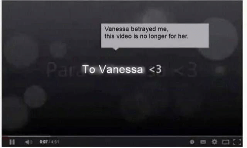 Video, Her, and For: Vanessa betrayed me  this video is no longer for her.  Par To Vanessa <3  007/451
