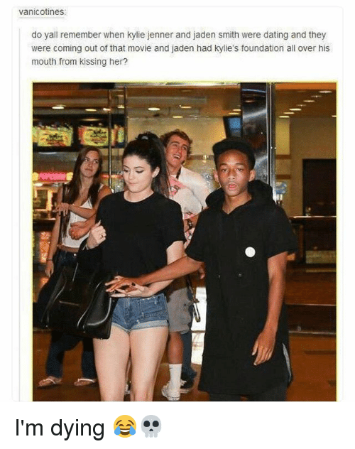 mouthing: vanicotines  do yall remember when kylie jenner and jaden smith were dating and they  were coming out of that movie and jaden had kylie's foundation all over his  mouth from kissing her? I'm dying 😂💀