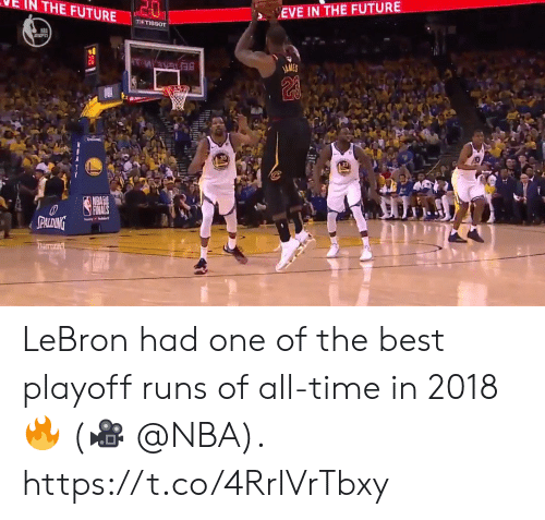 Future, Memes, and Nba: VE IN THE FUTURE.  EVE IN THE FUTURE  menssor  AME LeBron had one of the best playoff runs of all-time in 2018🔥  (🎥 @NBA).  https://t.co/4RrlVrTbxy
