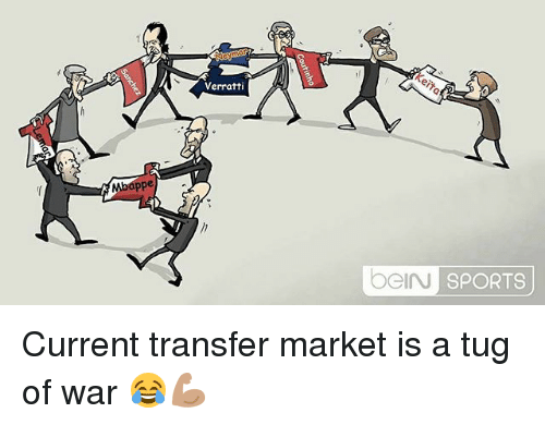 Memes, Sports, and 🤖: Verratti  Mbappe  beiN  SPORTS Current transfer market is a tug of war 😂💪🏽