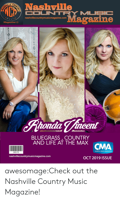 nashville: VI  LL  Nashville  COUNTRY MUSIC  ASH  MUSic  nashvillecountrymusicmagazine.com  Magazine  Magazine  tondia Vincent  BLUEGRASS, COUNTRY  AND LIFE AT THE MAX CMA  20172  nashvillecountrymusicmagazine.com  COUNTRY MUSIC ASSOCIATION  OCT 2019 ISSUE  FOUNTRY awesomage:Check out the Nashville Country Music Magazine!