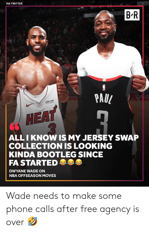 swap: VIA TWITTER  refant  MEMORIAL Hi  B-R  PAUL  Ultimate  ALLI KNOW IS MY JERSEY SWAP  COLLECTION IS LOOKING  KINDA BOOTLEG SINCE  FA STARTED  DWYANE WADE ON  NBA OFFSEASON MOVES Wade needs to make some phone calls after free agency is over 🤣