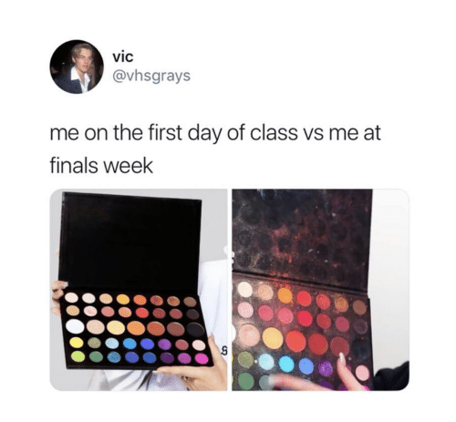 First Day Of Class: vic  @vhsgrays  me on the first day of class vs me at  finals week