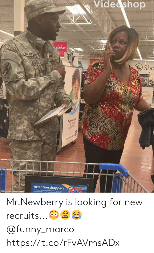 Funny, Looking, and Shop: Vide shop  MAYAWAY  NEWBEARY  Sho  14  der  Fiaden mr  frjr  Attention shoppers  ebey  Our degeng ctswock  eing loe beundy The bn  ou Mr.Newberry is looking for new recruits...??? @funny_marco https://t.co/rFvAVmsADx