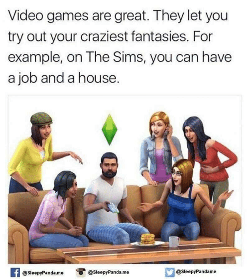 for example: Video games are great. They let you  try out your craziest fantasies. For  example, on The Sims, you can have  a job and a house.  @SleepyPandame  @SleepyPanda.me  @SleepyPanda.me  AT