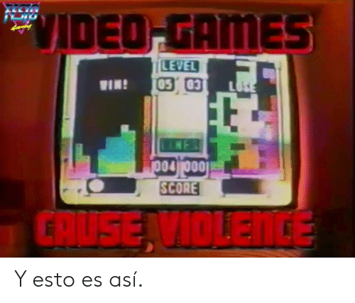 Video Games, Games, and Video: VIDEO-GAMES  LEVEL  05 03  LOSE  WIN!  o04 000  SCORE  GRUSE VIOLENCE Y esto es así.